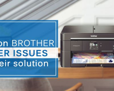 Top 5 common brother printer issues with their solution